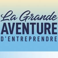La Grande Aventure d'Entreprendre 2020 le 9 avril au Mans