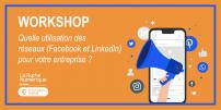 [WORKSHOP] Quelle utilisation des réseaux sociaux (Facebook et Linkedin) pour votre entreprise ?